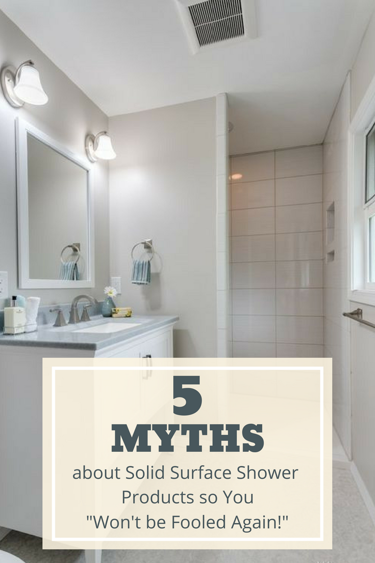 """5 Myths about Solid Surface Shower Products You Need to Know So You """"Won't be Fooled Again!"""""""