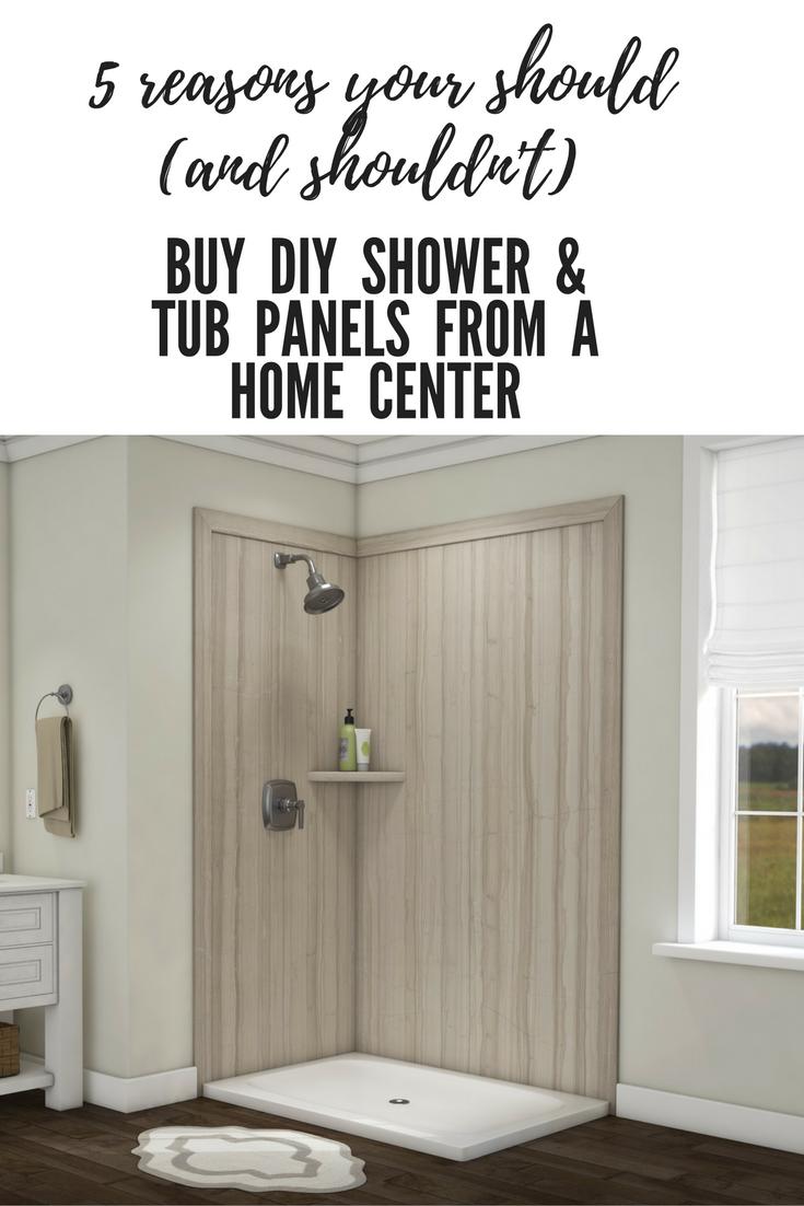 5 Reasons You Shouldn't Buy DIY Shower & Tub Panels at a Home Center (and 3 Reasons You Should)