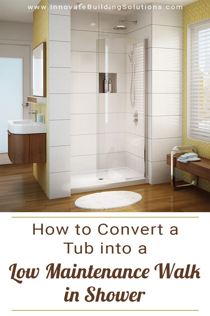How to Convert a Tub into a Low Maintenance Walk in Shower