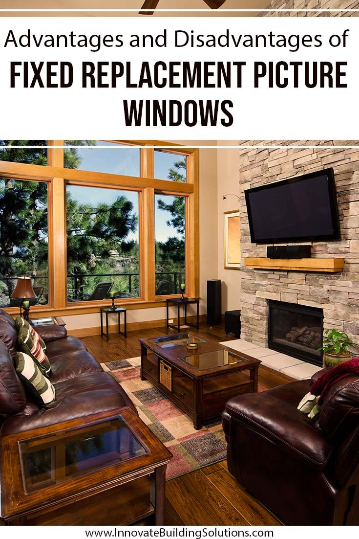 Advantages and Disadvantages of Fixed Replacement Picture Windows