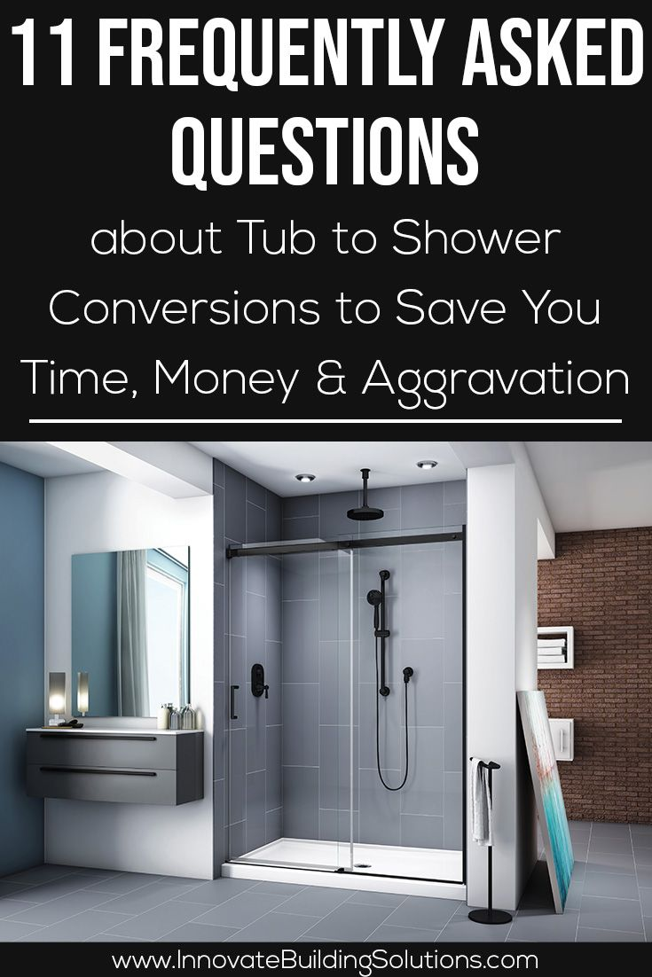 11 Frequently Asked Questions about Tub to Shower Conversions to Save You Time, Money & Aggravation