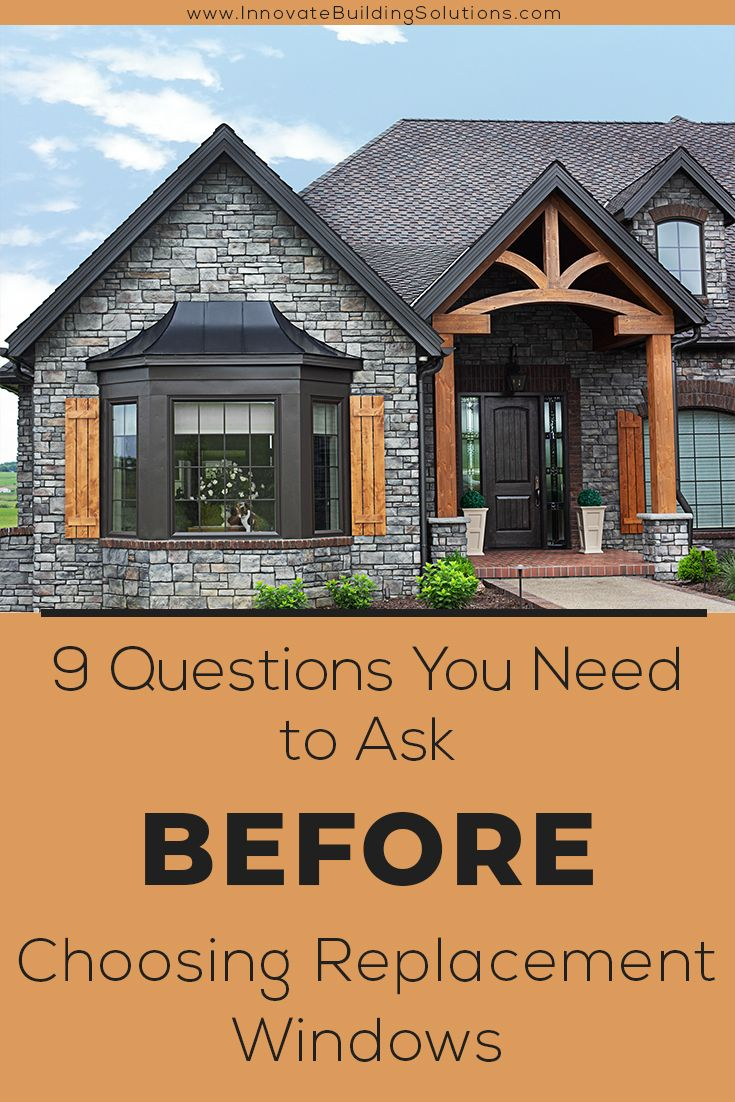 9 Questions You Need to Ask BEFORE Choosing Replacement Windows
