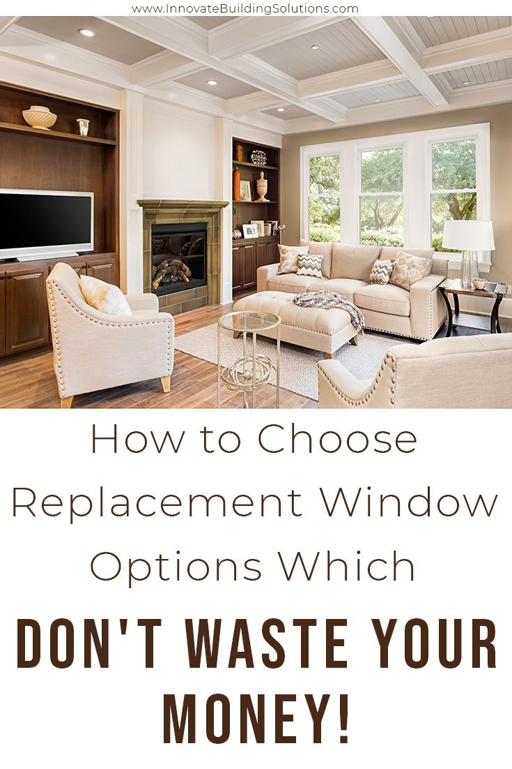 How to Choose Replacement Window Options which DON'T WASTE YOUR MONEY!