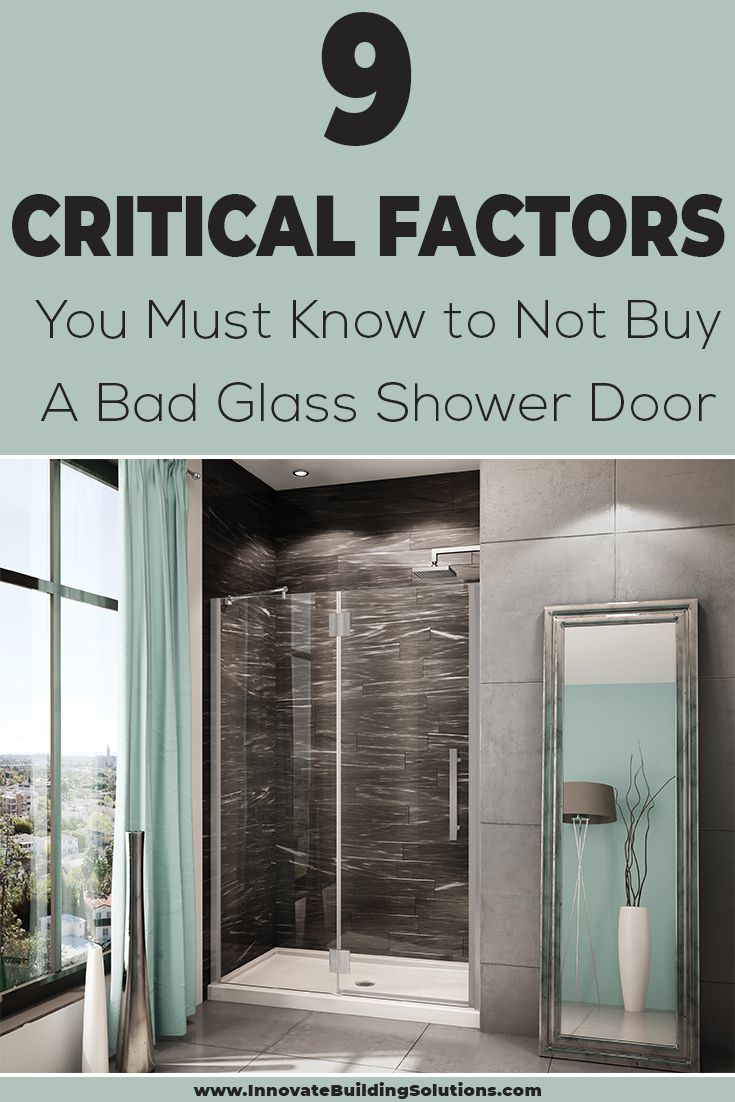 9 Critical Factors You Must Know to Not Buy A Bad Glass Shower Door