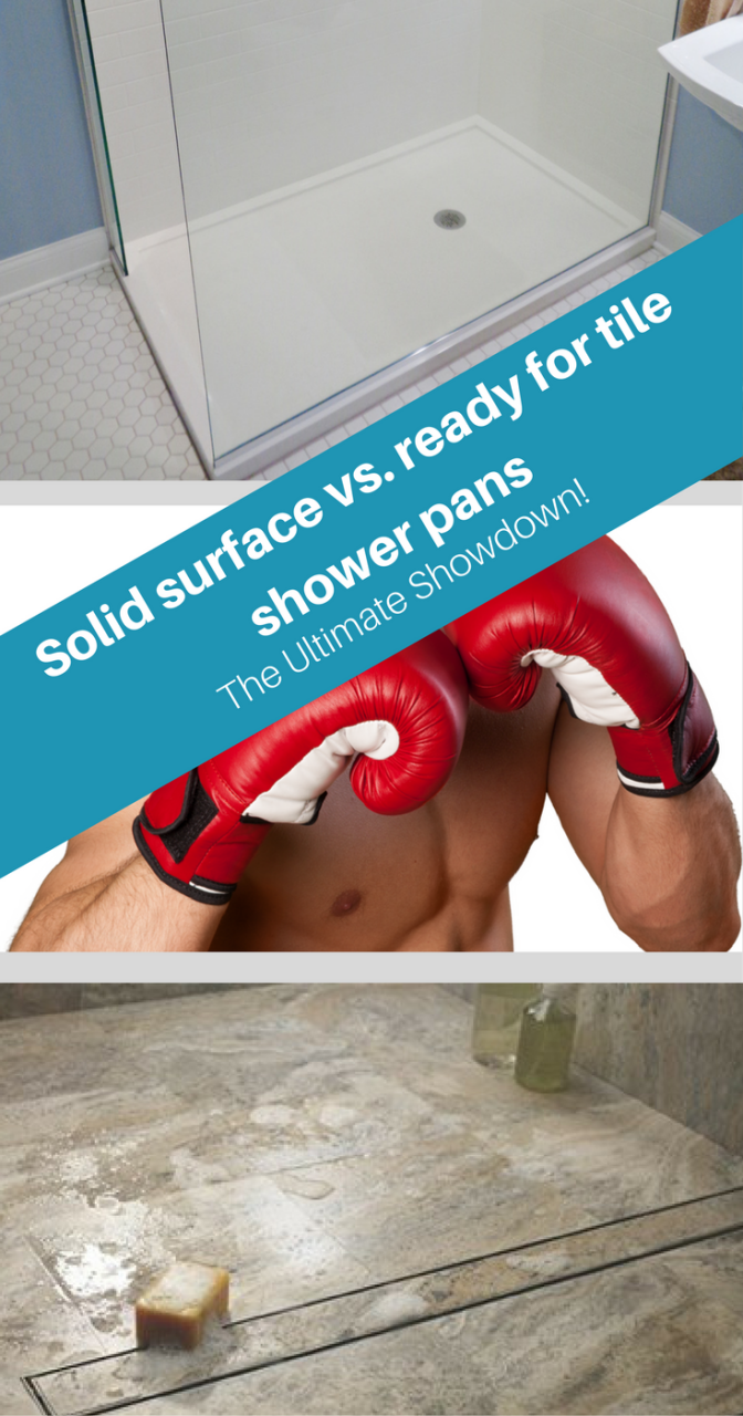 Solid Surface vs. Ready for Tile Shower Pans – The Ultimate Showdown