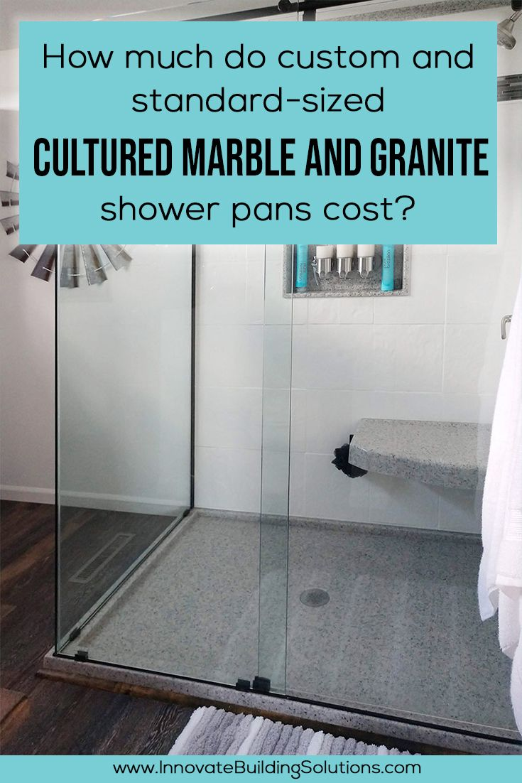 How much do custom and standard-sized cultured marble and granite shower pans cost?