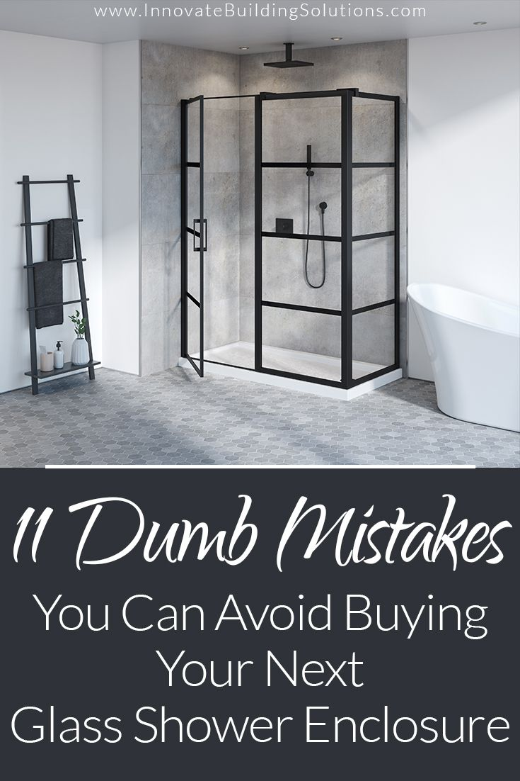 11 Dumb Mistakes You Can Avoid Buying Your Next Glass Shower Enclosure Innovate Building Solutions Blog Home Remodeling Design Ideas Advice