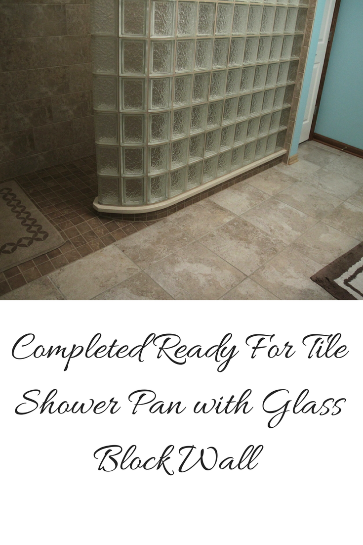 Completed Ready For Tile Shower Pan With Glass Block Shower Wall