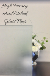 High privacy acid etched glass floor