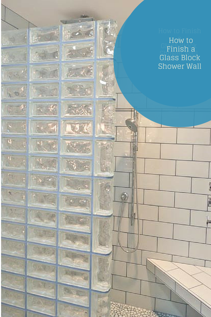 How to finish the end or the top of a glass block shower wall | Innovate Building Solutions