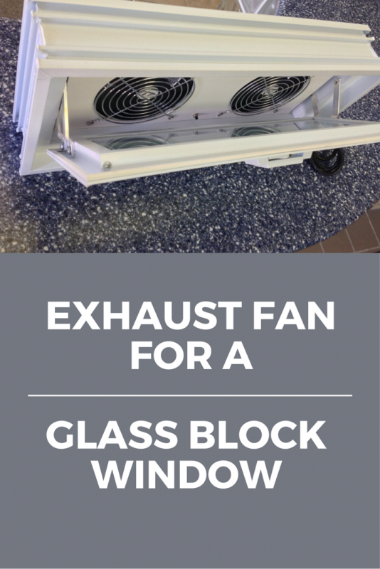 Exhaust fan for a glass block window