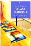 7 Myths about Glass Floors and Bridges