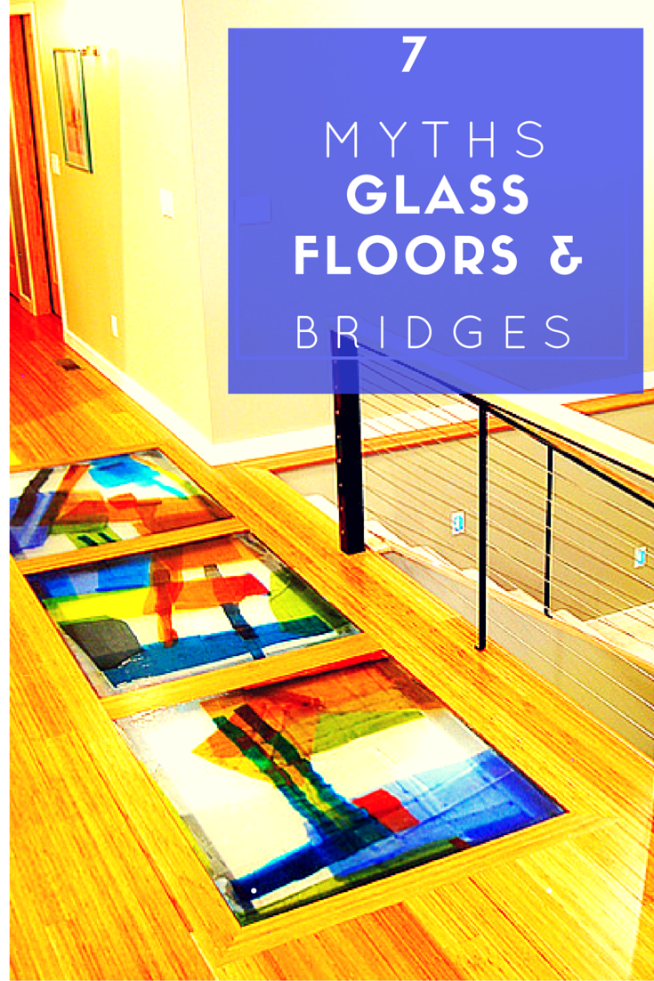 7 Myths about Glass Floors and Bridges