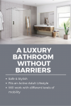 A Luxury Bathroom without Barriers for Active Adults