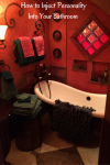 "A ""Marcia Stewart"" Special – How to Inject Personality into Your Bathroom Remodel"