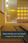 Glass Blocks are not Dead! 5 Ways a Classic Material has Evolved