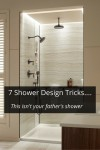 7 Shower Design Tricks – This Isn't Your Fathers' Shower Anymore!