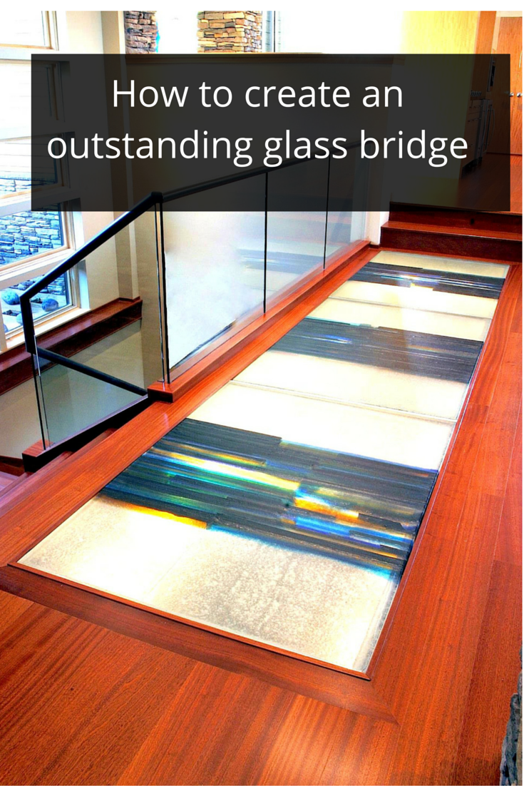 How To Create An Outstanding Glass Bridge Which Will Not Fail
