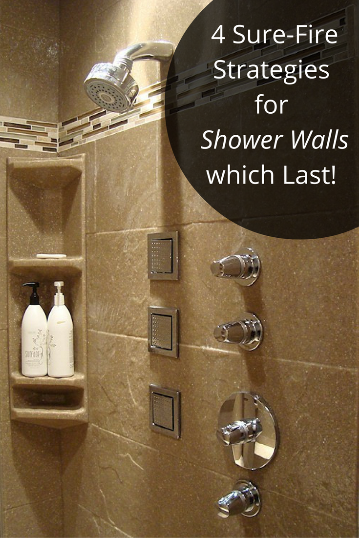 4 sure fire strategies for shower walls which last