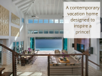 "A contemporary ""wow"" vacation home designed to inspire a prince….and you"