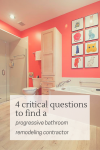 4 critical questions to find a progressive bathroom remodeling contractor