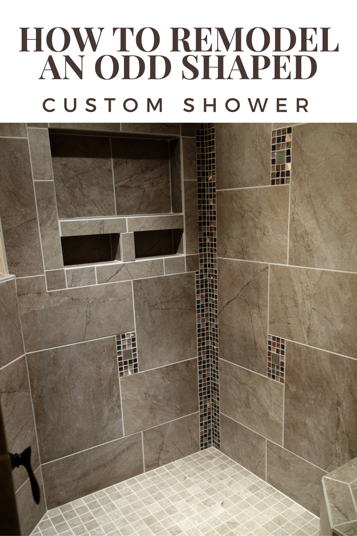 How to remodel an odd shaped custom shower stall
