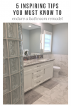 5 inspiring tips you must know to endure a bathroom remodel