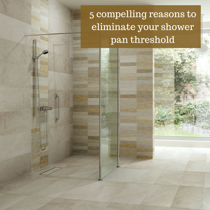 5 compelling reasons you need to eliminate your shower pan threshold | Innovate Building Solutions