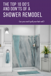 The Top 10 Do's and Don'ts of a Shower Remodel so You Won't Pull Your Hair Out!