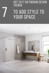 7 Hot 2017 Bathroom Design Trends You Need to Add Style to Your Space