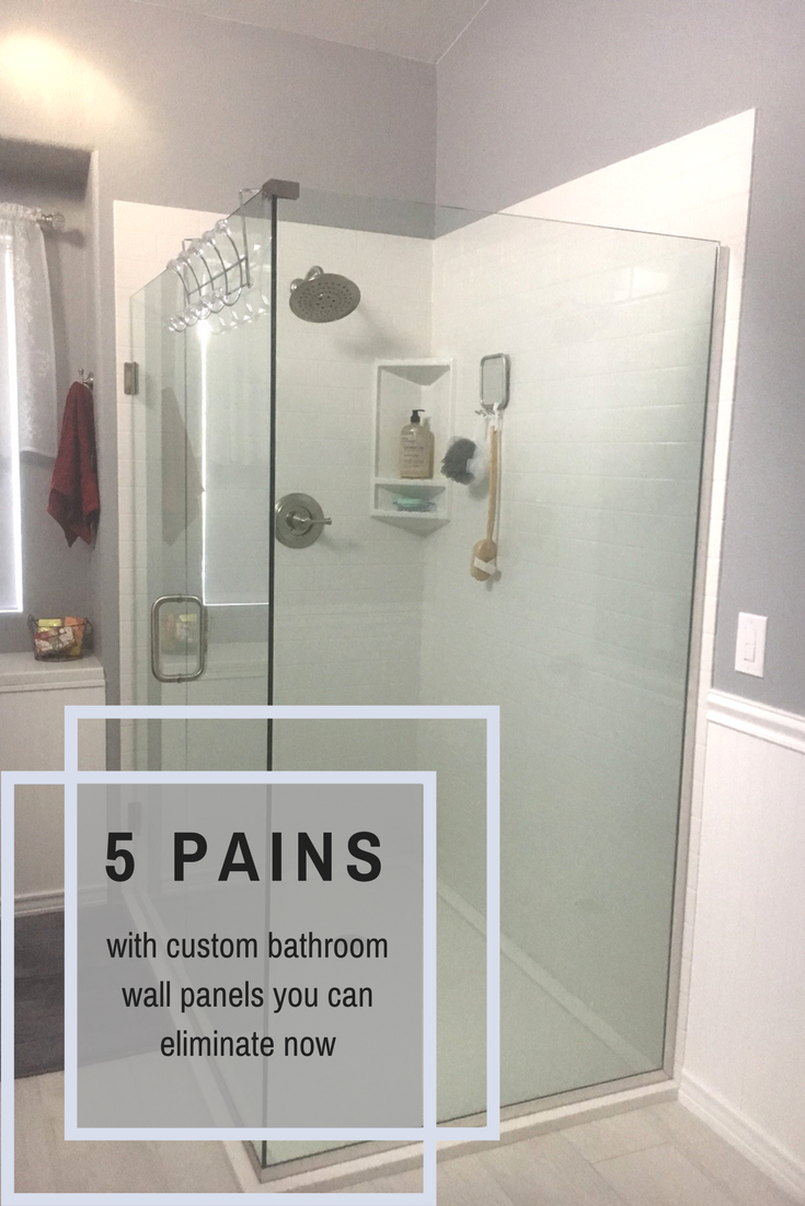 5 pains with custom bathroom wall panels you can eliminate right now