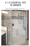 5 ½ Essential Tips to Conquer Your Odd Shaped Shower
