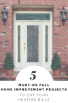 5 Must-Do Fall Home Improvement Projects to Cut Your Heating Bills