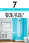 "7 things you can do to add inspiration, color and ""personopoly"" to your shower"