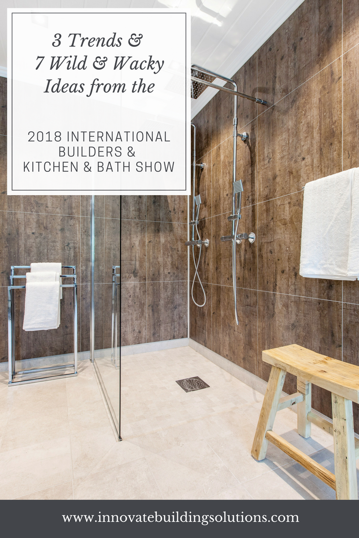 3 Trends and 7 Wild and Wacky Ideas from the 2018 Kitchen and Bath and Builders Show | Innovate Building Solutions #BuildersShow #KitchenBathShow #Remodeling #Bathroom