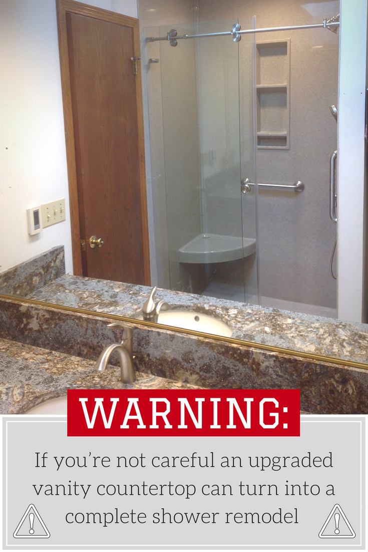 Warning: If you're not careful an upgraded vanity countertop can turn into a complete shower remodel
