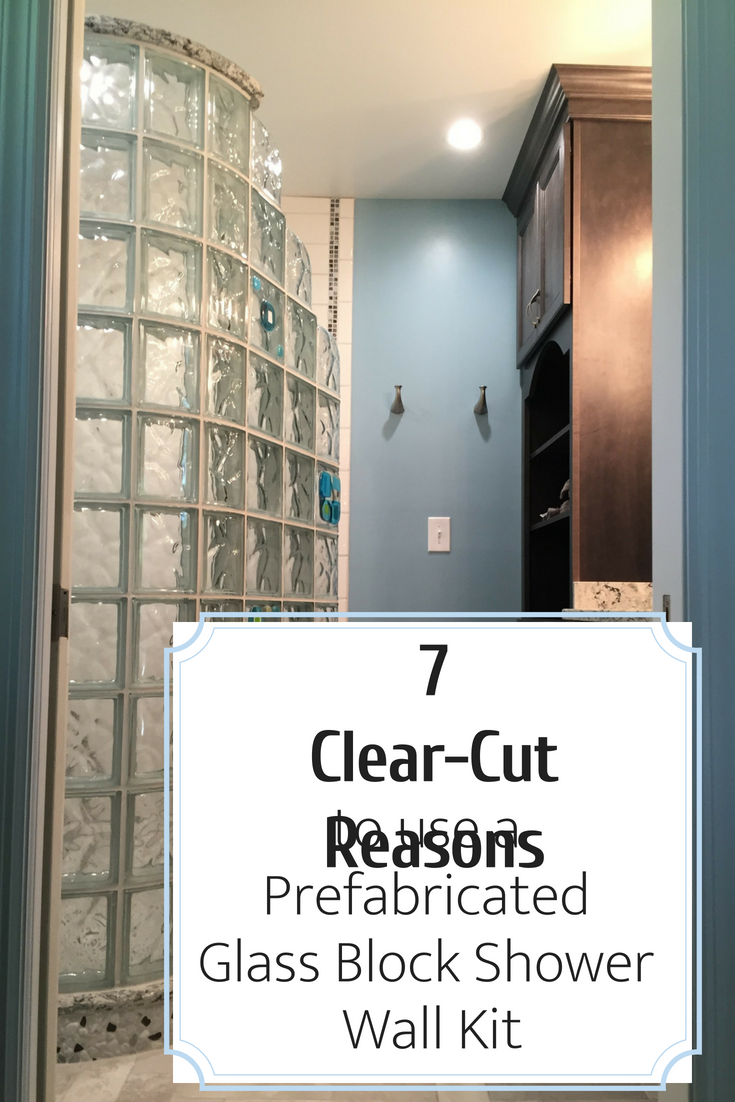7 Clear-Cut Reasons to Use a Prefabricated Glass Block Shower Wall Kit