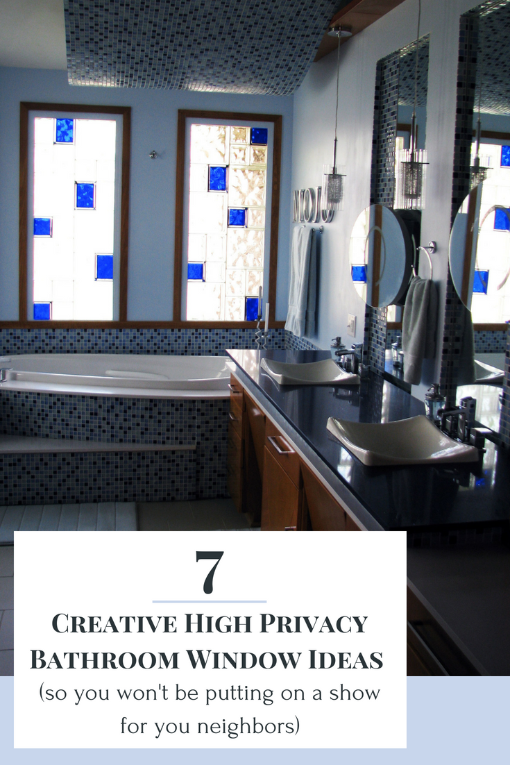 7 Creative High Privacy Bathroom Window Ideas (so you won't be putting on a show for the neighbors)