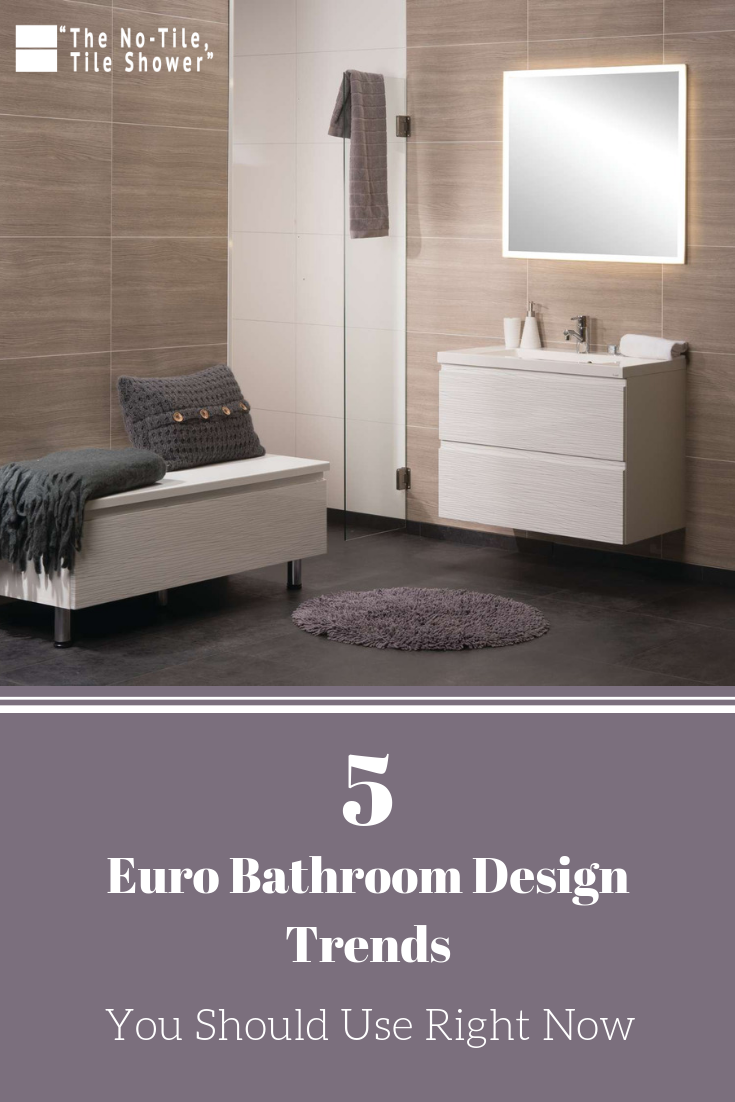 5 Euro Bathroom Design Trends You Should Use Right Not | Innovate Building Solutions | #NoTile #TileShower #ShowerPanels