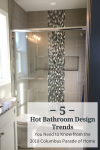 5 Hot Bathroom Design Trends You Need to Know from the 2018 Columbus Parade of Homes