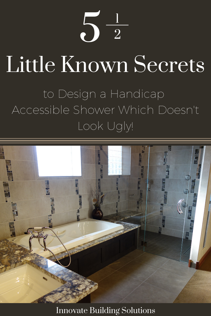 5.5 Little known secrets to designa handicap accessible shower | Innovate Building Solutions | #HandicapAccessible #ShowerRemodel #BathroomWallPanels