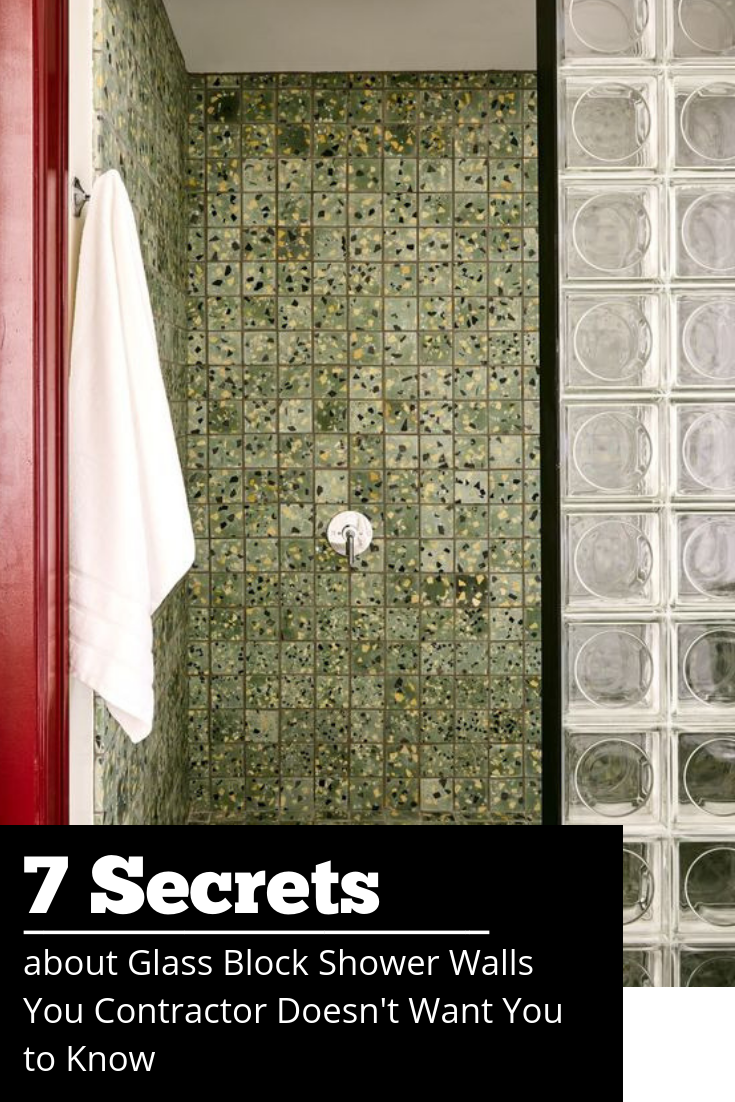 7 Secrets about Glass Block Shower Walls Your Contractor Doesn't Want You to Know