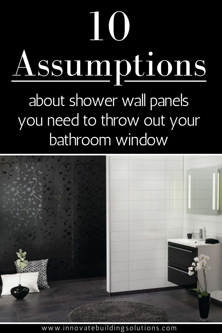 Assumptions about shower wall panels you need to throw out your bathroom | Innovate Building Solutions | #ShowerWallPanels #LaminateWallPanels #DIYBathroom #BathroomRemodel