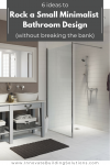 6 Ideas to Rock a Small Minimalist Bathroom Design (without breaking the bank)