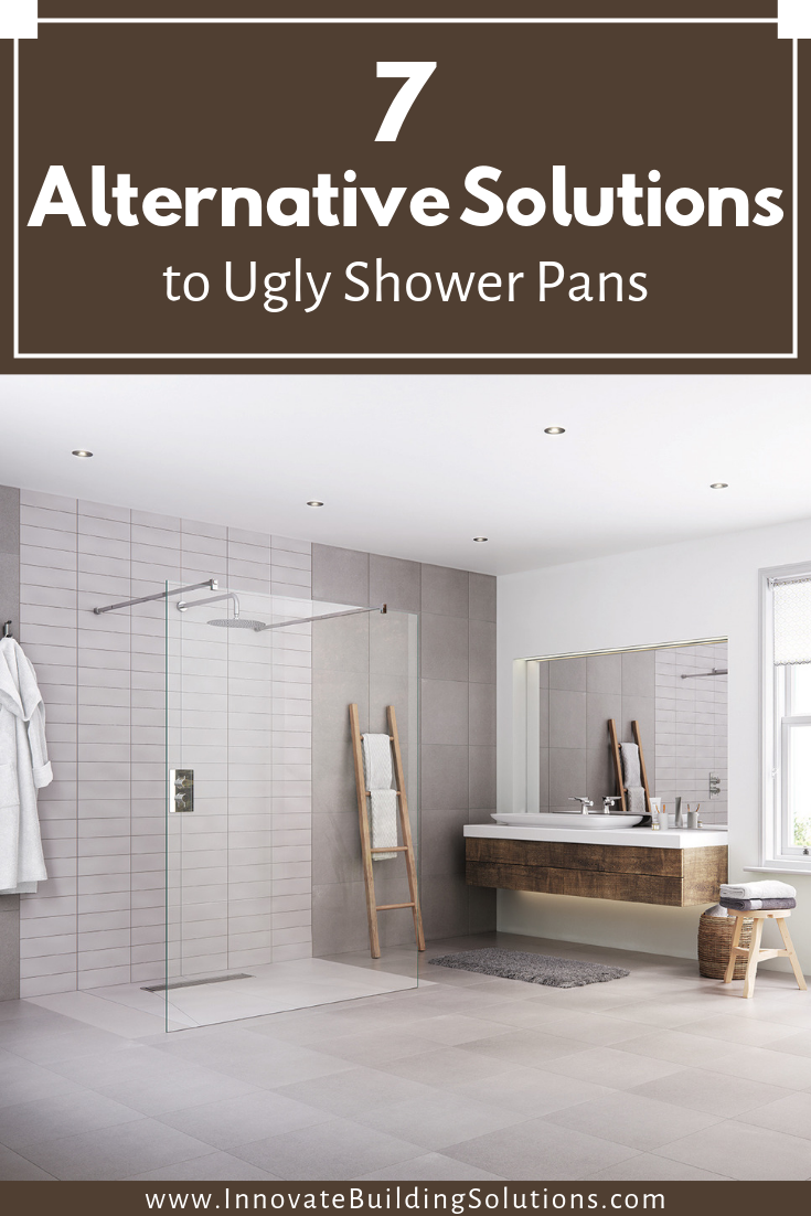 7 Alternative solutions to ugly shower pans | Innovate Building Solutions | #BathroomRemodeling #ShowerPans #UglyShowerDesign
