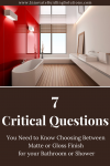7 Critical Questions You Need to Know Choosing Between Matte or Gloss Finish for your Bathroom or Shower