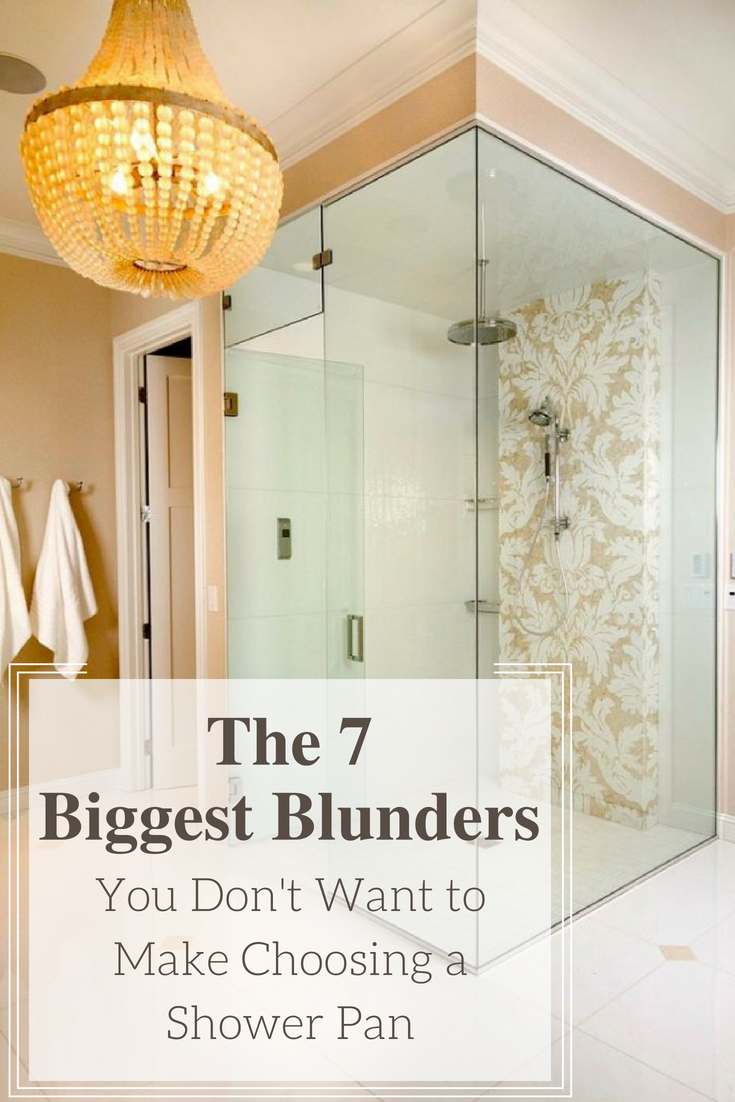 The 7 Biggest Blunders You Don't Want to Make Choosing a Shower Pan | Innovate Building Solutions | #ShowerPan #CustomShowerBase #GlassDoorShower