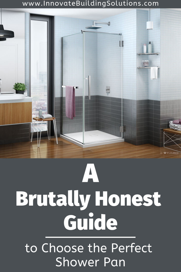 Brutally Honest Guide to Choose the Perfect Shower Pan | Innovate Building Solutions | #ShowerPan #PerfectShowerPan #BathroomRemodeling #InnovateBuilding