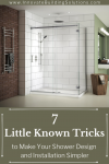 7 Little Known Tricks to Make Your Shower Design and Installation Simpler