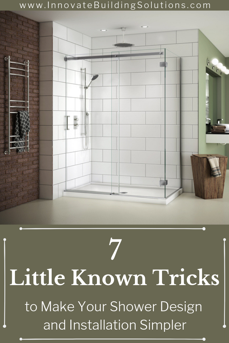 Little known tricks to make your shower design and installation simpler | Innovate Building Solutions | #ShowerBase #InstallingAShower #InstallationTips #BathroomRemodelingTips
